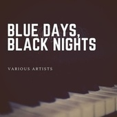 Blue Days, Black Nights von Various Artists