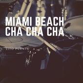 Miami Beach Cha Cha Cha von Tito Puente