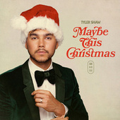 Maybe This Christmas von Tyler Shaw