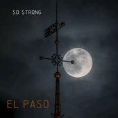 So Strong von El Paso