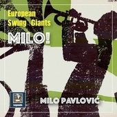 European Swing Giants: Milo! von Milo Pavlović