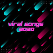 Viral Songs 2020 by Various Artists