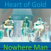 Nowhere Man by Heart Of Gold