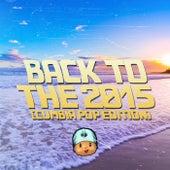 Back to the 2015 (Cumbia Pop Edition) de Nicolas Maulen Lea Gatti