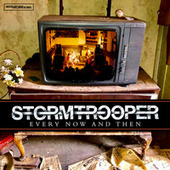 Every Now and Then by Stormtrooper