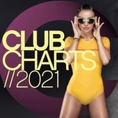 Club Charts 2021 von Various Artists