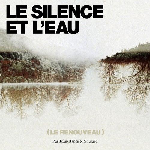 Le Silence et l'eau (Le Renouveau) by Jean-Baptiste Soulard