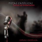 Pistas Católicas Cantos de Ambientación de Coral Católica