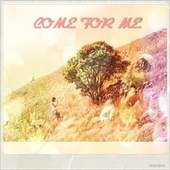 Come For Me by Fyr