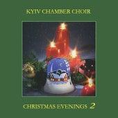 Christmas Evenings by Kyiv Chamber Choir
