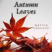Autumn Leaves by Mattia Greggio