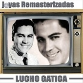 Joyas Remasterizadas von Lucho Gatica