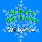 We Need a Little Christmas (feat. Doug Hammer) by Will McMillan