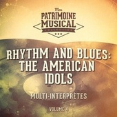 Rhythm and Blues: The American Idols, Vol. 4 by Multi-interprètes
