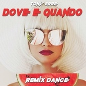 Dove e quando (Remix Dance) by Tony Erre