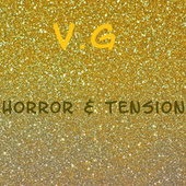 Horror & Tension by VG