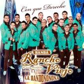 Con Qué Derecho de Banda Rancho Viejo De Julio Aramburo La Bandononona