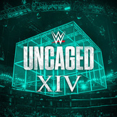 WWE: Uncaged XIV de WWE