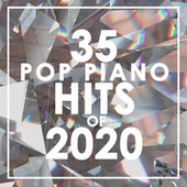 35 Piano Pop Hits of 2020 (Instrumental) by Piano Dreamers