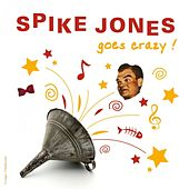 Spike Jones Goes Crazy by Spike Jones