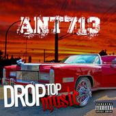 Drop Top Music by Ant 713