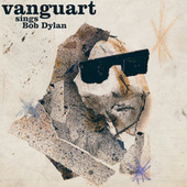 Vanguart Sings Bob Dylan de Vanguart