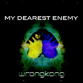My Dearest Enemy by Wrong Kong
