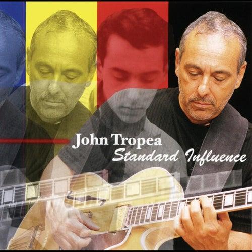 Standard Influence by John Tropea