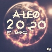 2020 (feat. L'Marco) by Aleo