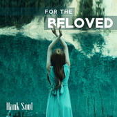 For the Beloved by Hank Soul