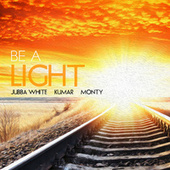 Be a Light by Jubba White