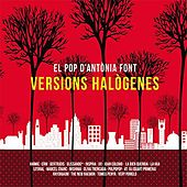 El Pop D'Antònia Font : Versions Halògenes de Various Artists