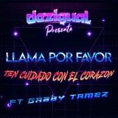 Llama Por Favor / Ten Cuidado Con El Corazón von Dezigual