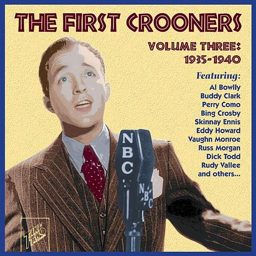 The First Crooners, Vol. 3: 1935 - 1940 by Various Artists