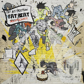 Fat Beat (The Remixes) by Fat Ass Friction