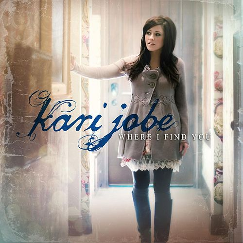 Where I Find You by Kari Jobe