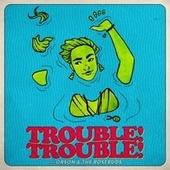 Trouble! Trouble! by Orson