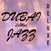 Dubai Jazz (Deluxe Edition) by Lamar