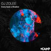 Every beat a Shadow by Dj Zolee