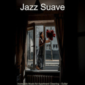 Incredible Music for Apartment Cleaning - Guitar de Jazz Suave
