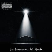 La Esperanza del Mundo (feat. Mada Aguilera) di Mariannah y Diego