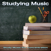 Studying Music: Study Music For Concentration, Focus, Music For Reading and Background Study Music For Work, Office Music and Work Music de Studying Music