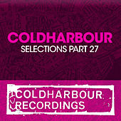Coldharbour Selections Part 27 by Various Artists