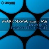 Unspoken / Forgotten Shores von Mark Sixma