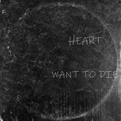 Want to Die von Heart
