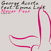 Never Fear by George Acosta