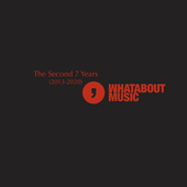 Whatabout Music: The Second 7 Years by Various Artists