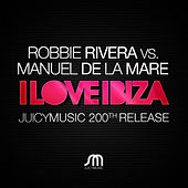 I Love Ibiza by Robbie Rivera