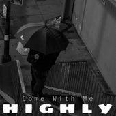 Highly de Come