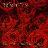 The Fire and the Rose - Remastered by Robert Fox